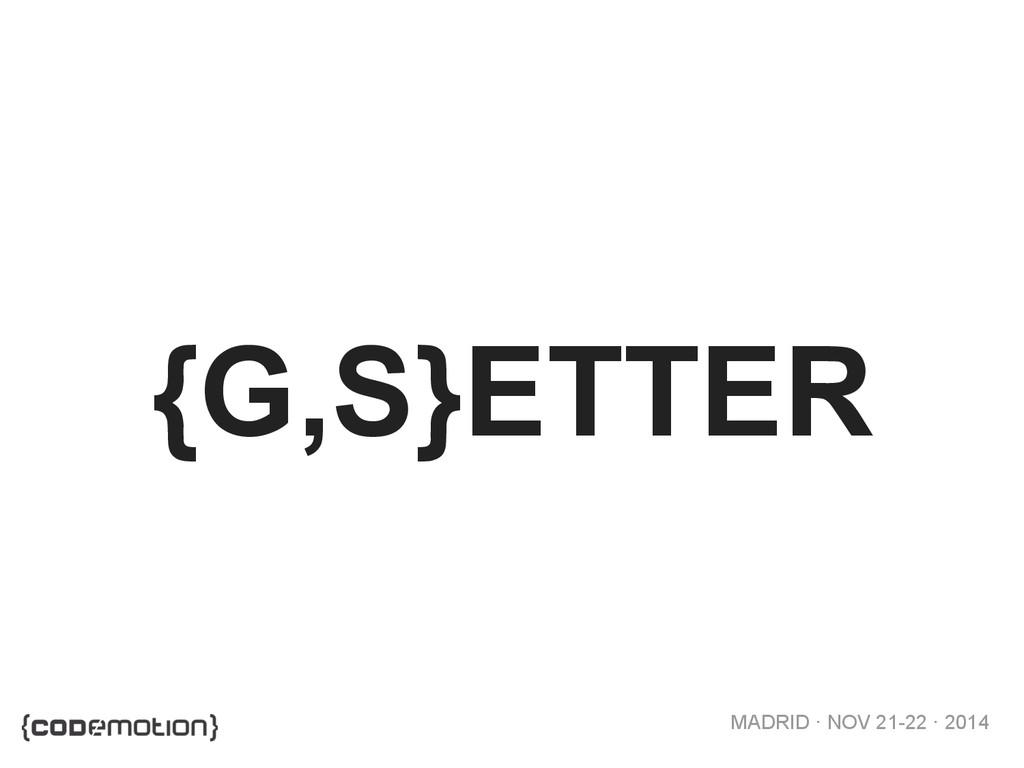 MADRID · NOV 21-22 · 2014 {G,S}ETTER