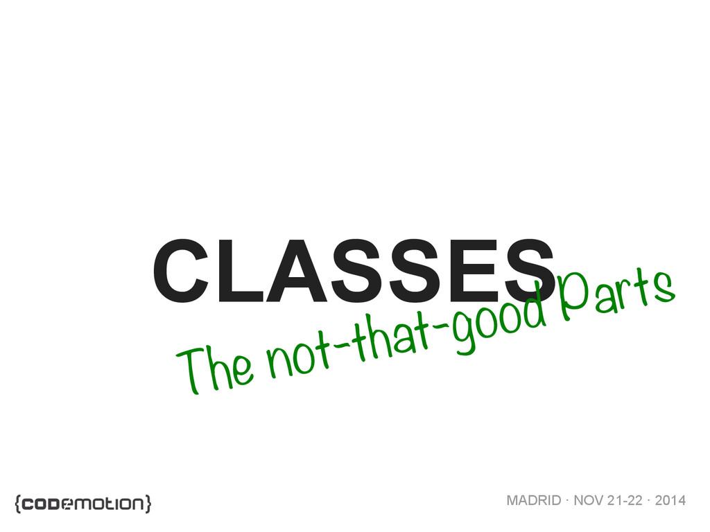 MADRID · NOV 21-22 · 2014 CLASSES The not-that-...
