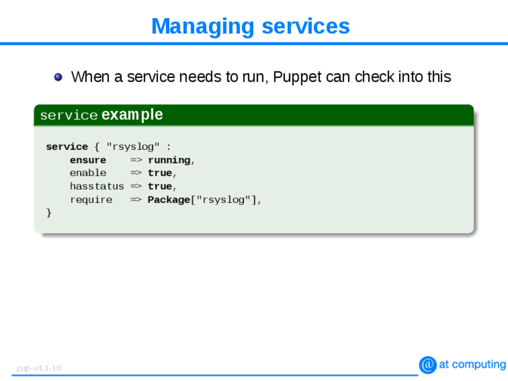 Managing services When a service needs to run, ...
