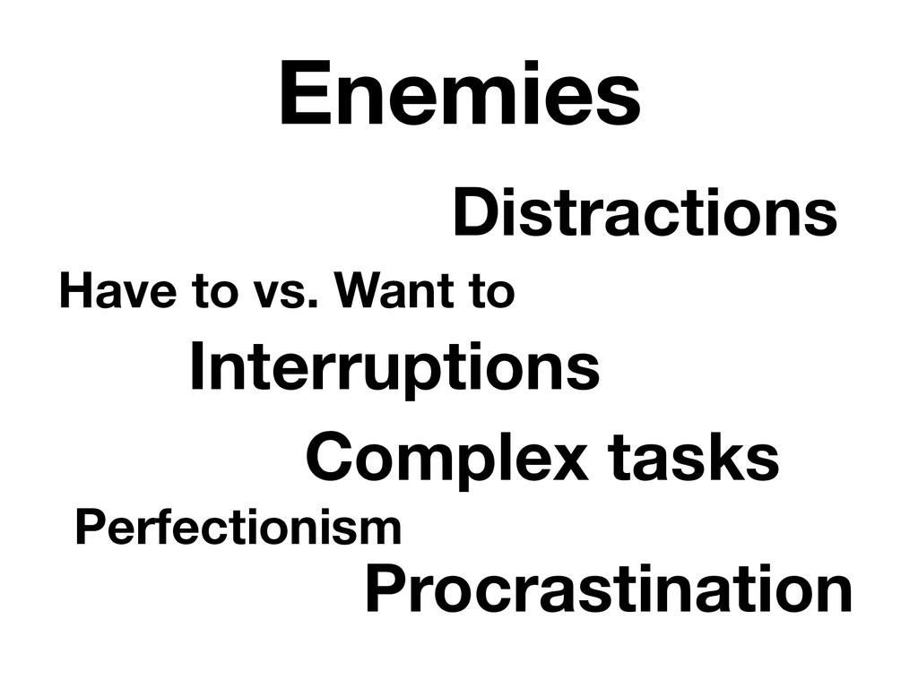 Enemies Procrastination Complex tasks Distracti...