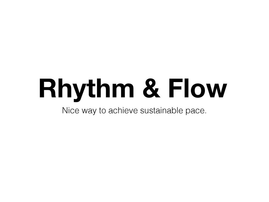 Rhythm & Flow Nice way to achieve sustainable p...