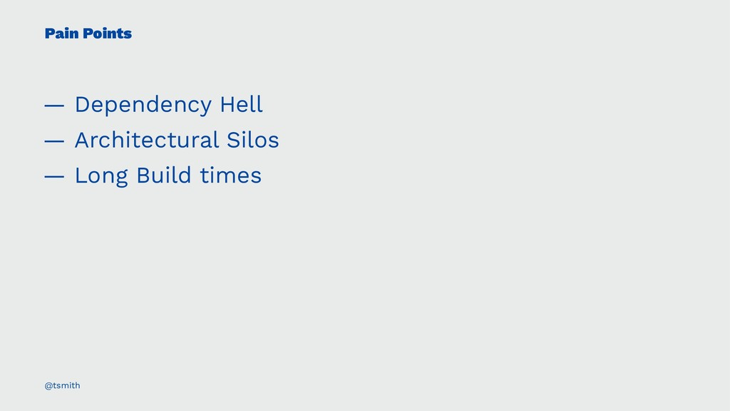 Pain Points — Dependency Hell — Architectural S...
