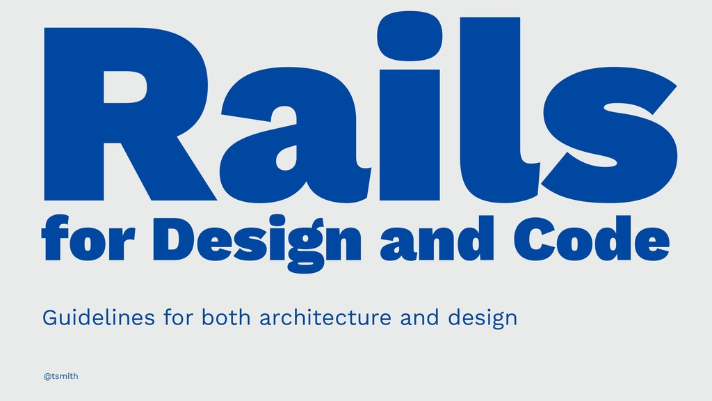 Rails for Design and Code Guidelines for both a...