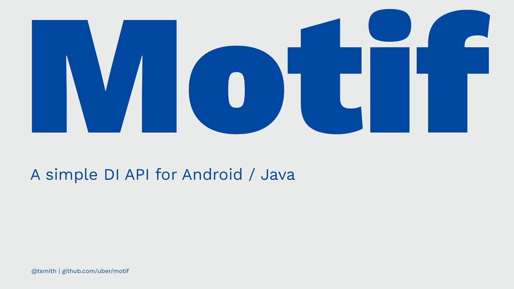 Motif A simple DI API for Android / Java @tsmit...