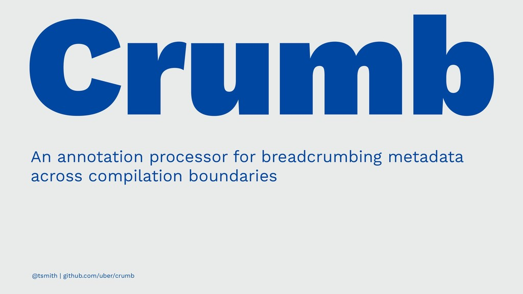 Crumb An annotation processor for breadcrumbing...