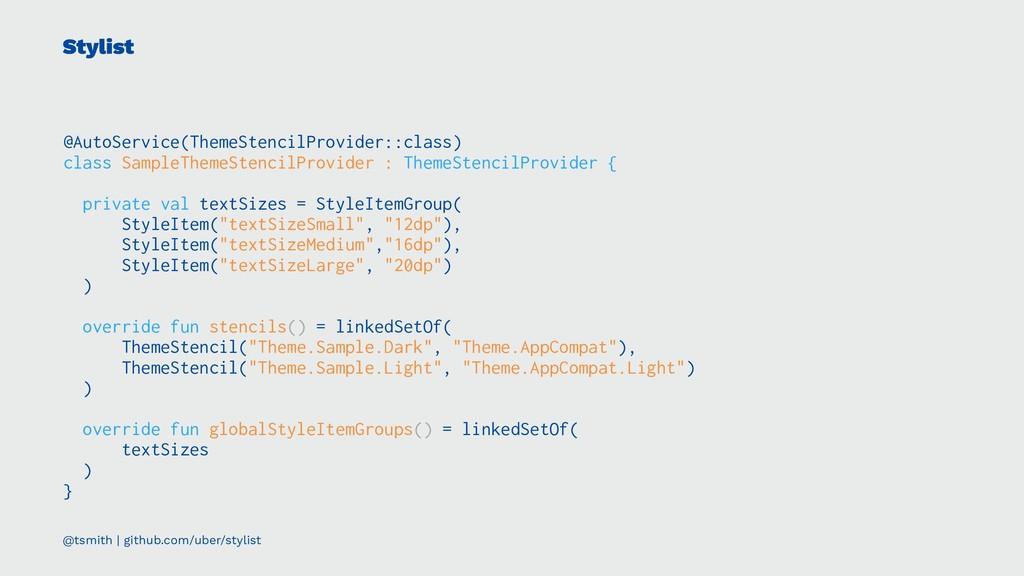 Stylist @AutoService(ThemeStencilProvider::clas...