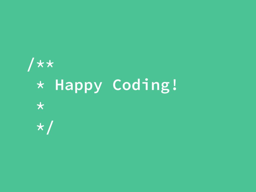/** * Happy Coding! * */