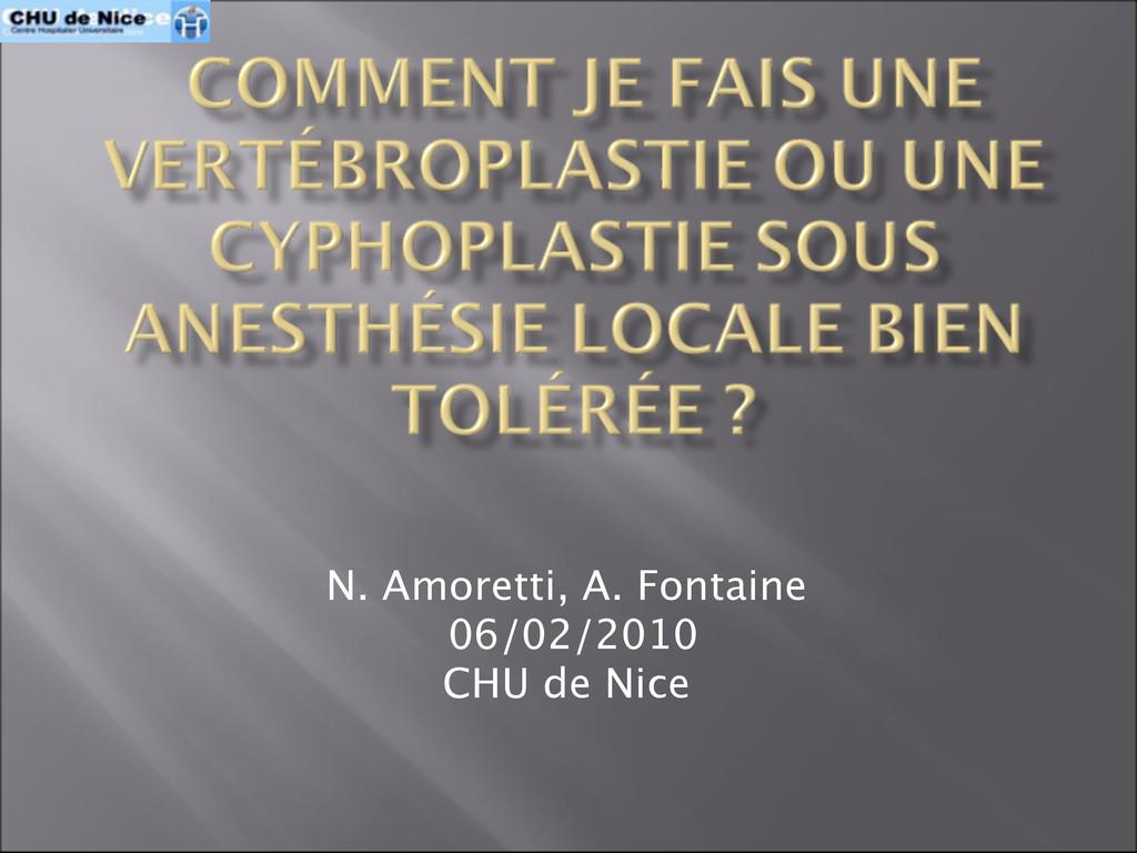 N. Amoretti, A. Fontaine 06/02/2010 CHU de Nice