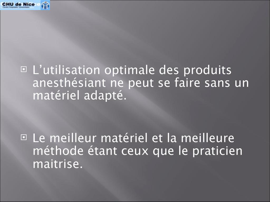  L'utilisation optimale des produits anesthési...