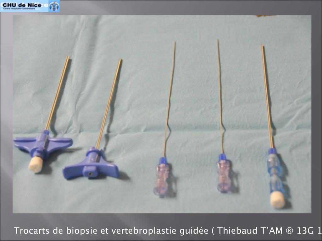Trocarts de biopsie et vertebroplastie guidée (...