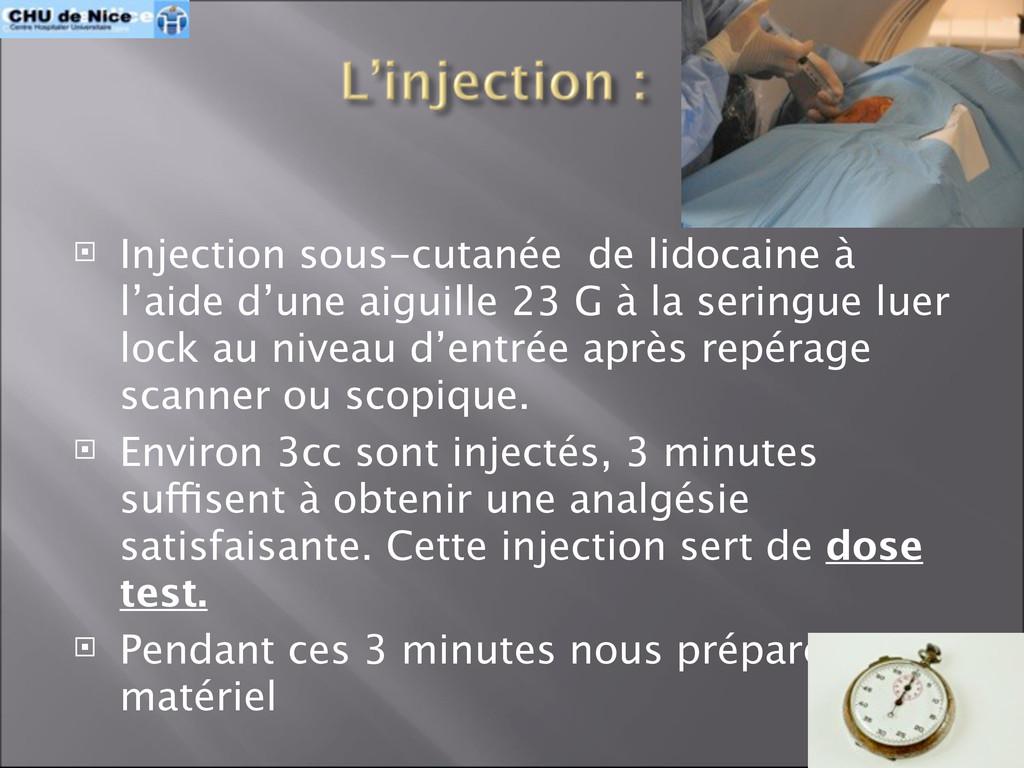  Injection sous-cutanée de lidocaine à l'aide ...