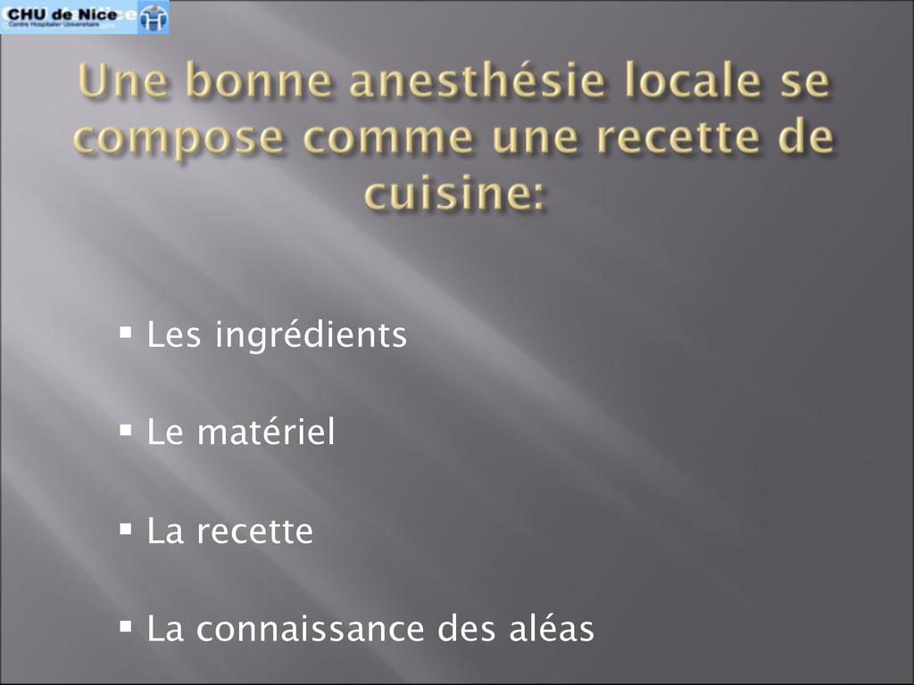  Les ingrédients  Le matériel  La recette  ...