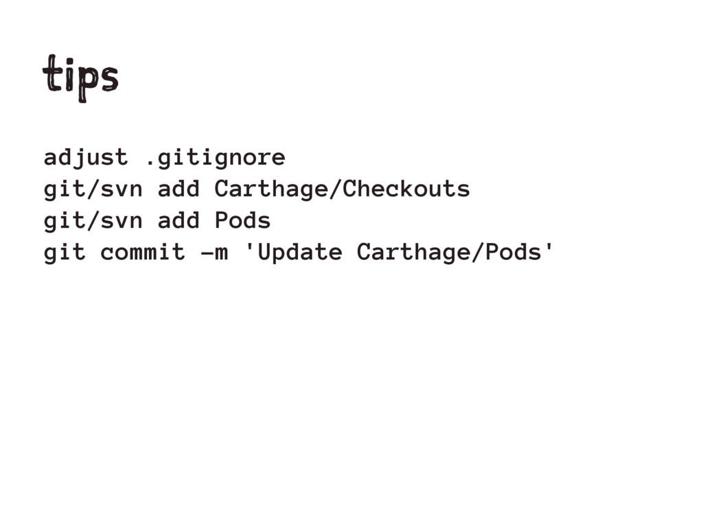 tips adjust .gitignore git/svn add Carthage/Che...