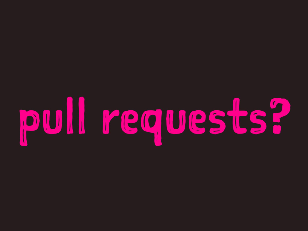 pull requests?