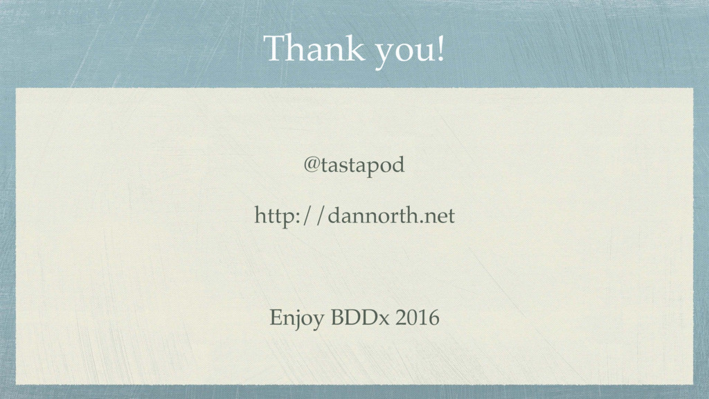 Thank you! @tastapod http://dannorth.net Enjoy ...