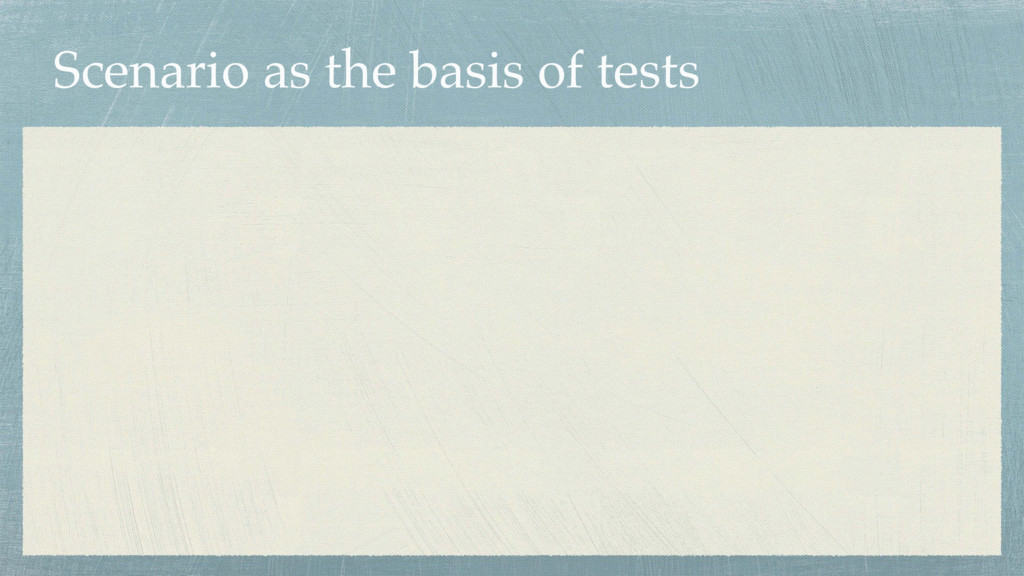 Scenario as the basis of tests