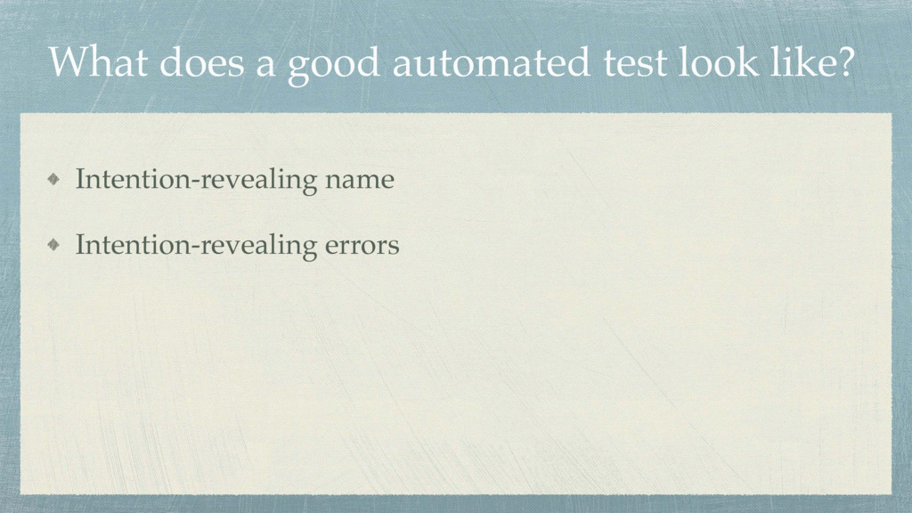 What does a good automated test look like? Inte...