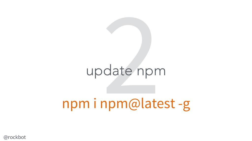 @rockbot #ViennaMegaMeetup 2 update npm npm i n...