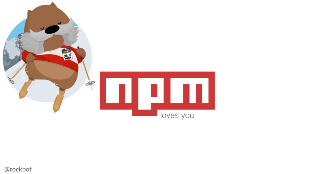 @rockbot #ViennaMegaMeetup npm loves you