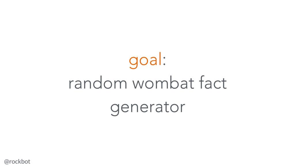 @rockbot #ViennaMegaMeetup goal: random wombat ...