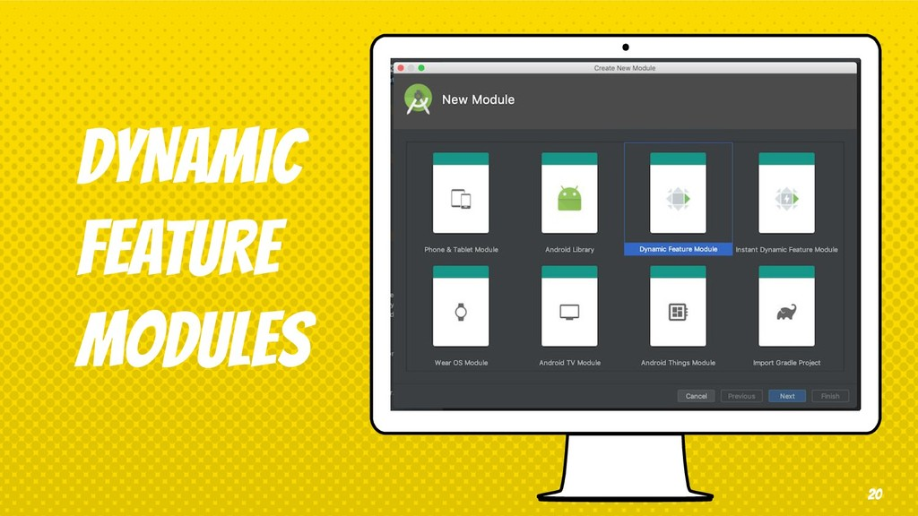 dYNAMIC FEATURE MODULES 20