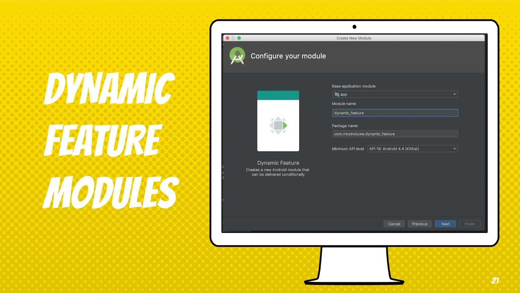dYNAMIC FEATURE MODULES 21