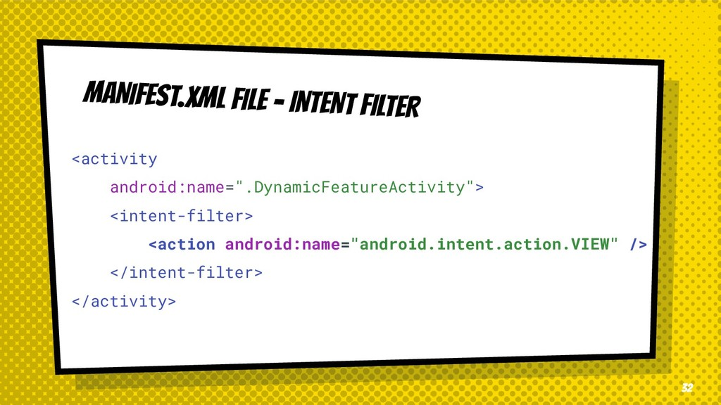 MANIFEST.XML FILE - INTENT FILTER <activity and...