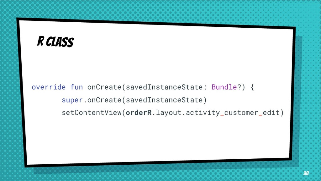 R class override fun onCreate(savedInstanceStat...