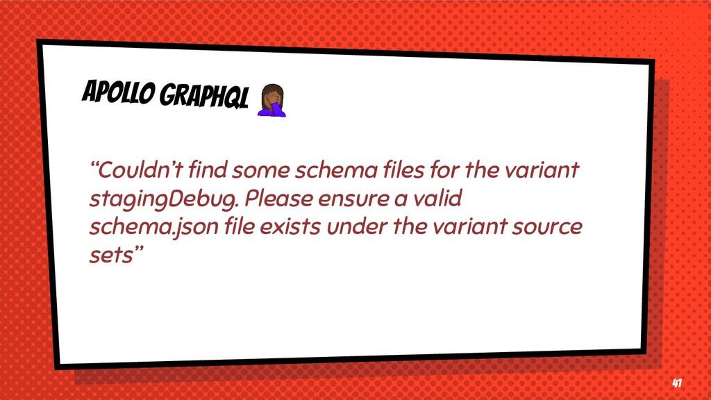 """APOLLO GRAPHQL ♀ 41 """"Couldn't find some schema ..."""