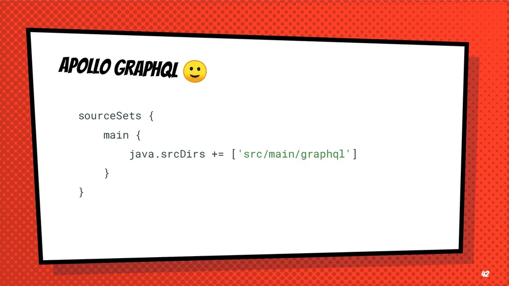 APOLLO GRAPHQL  42 sourceSets { main { java.src...