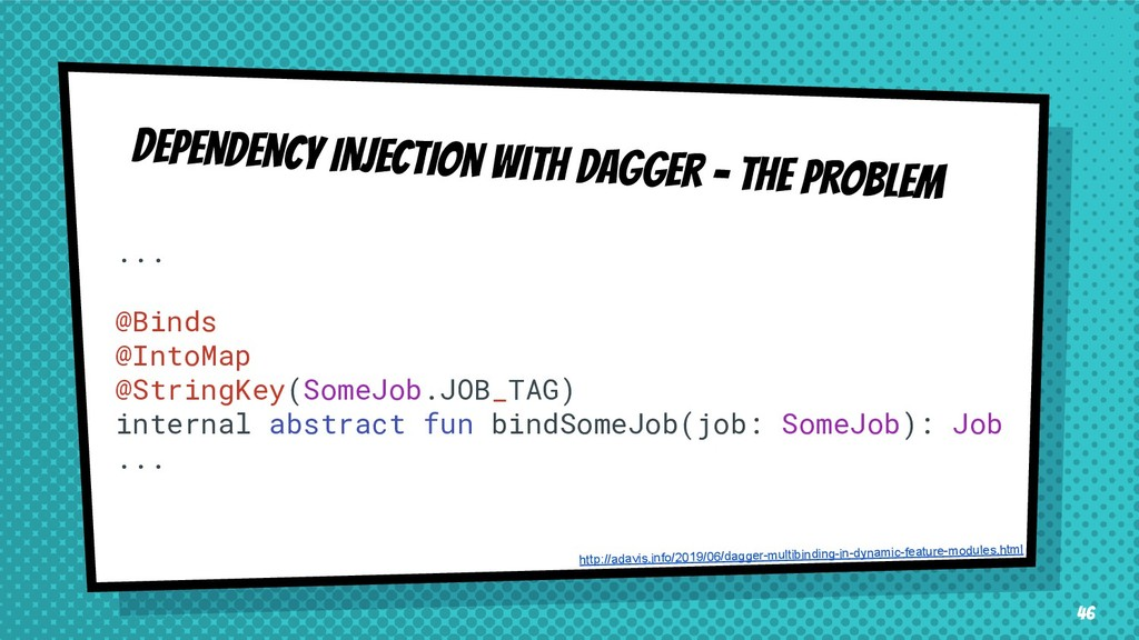 DEPENDENCY INJECTION with dagger - thE problem ...