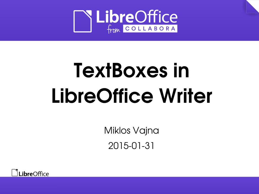 TextBoxes in LibreOffice Writer Miklos Vajna 20...