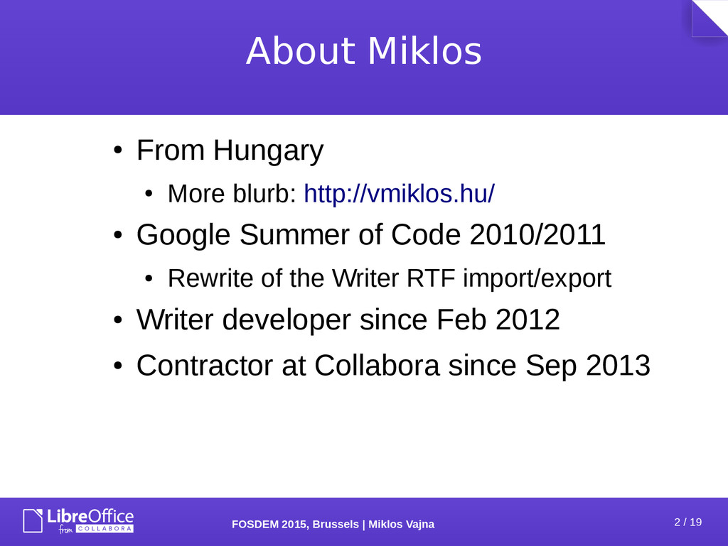 2 / 19 FOSDEM 2015, Brussels   Miklos Vajna Abo...