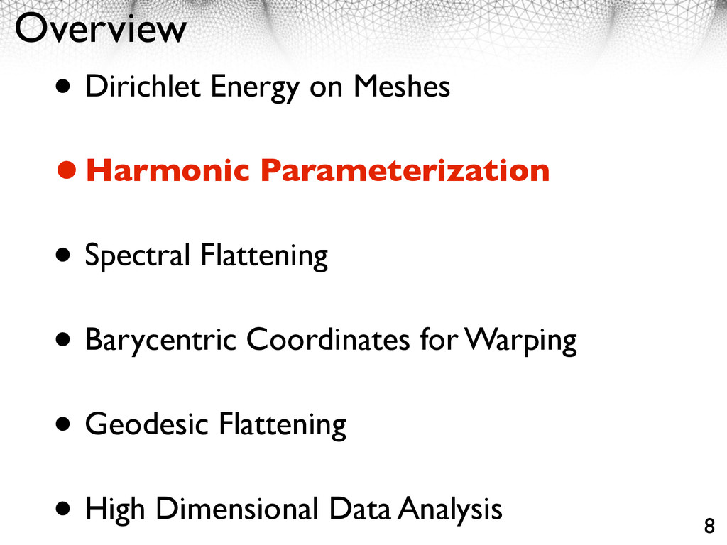 Overview • Dirichlet Energy on Meshes •Harmonic...