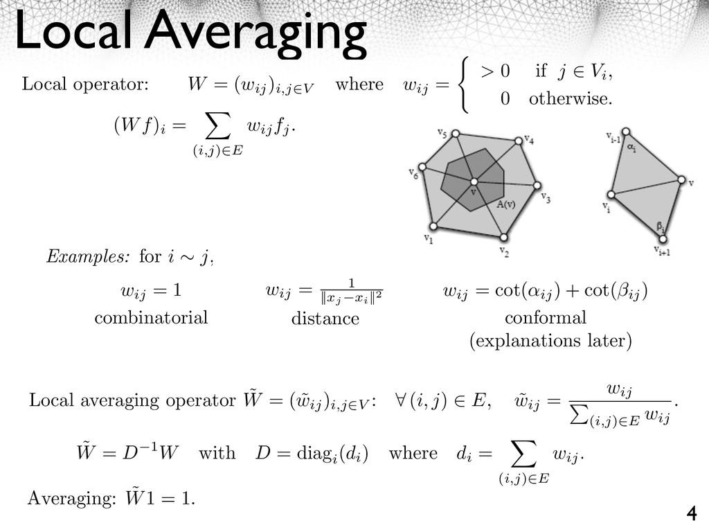 Local Averaging 4 Local operator: W = (wij ) i,...