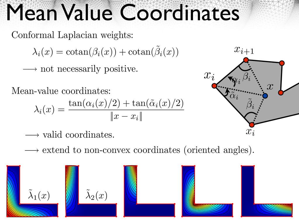 Mean Value Coordinates 24 x xi+1 xi xi i ˜ i ˜ ...