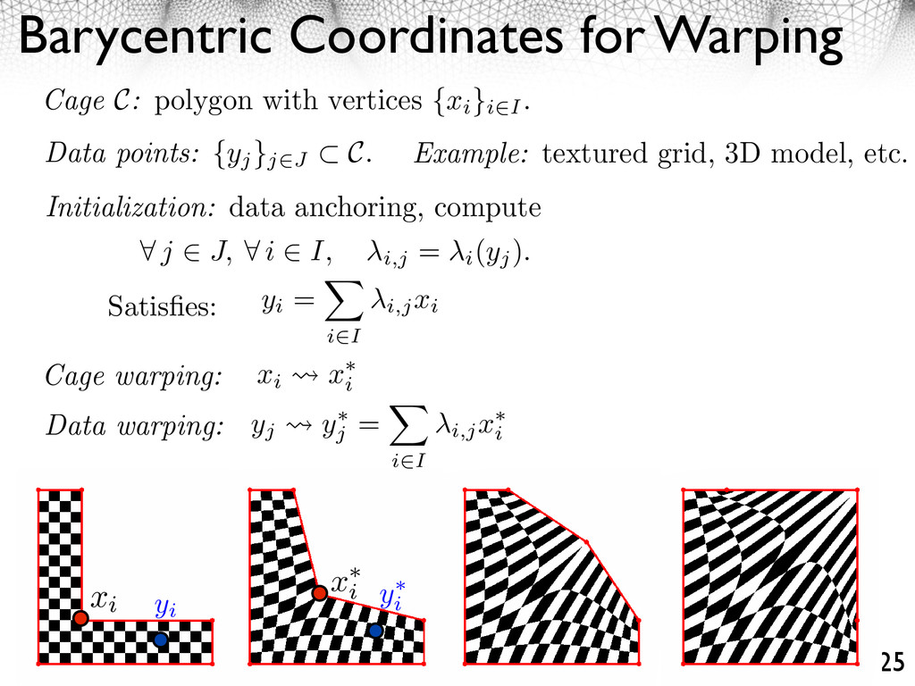 Barycentric Coordinates for Warping 25 Example:...