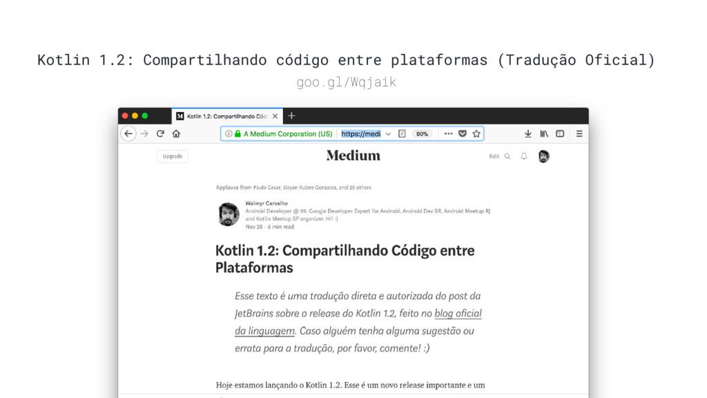Kotlin 1.2: Compartilhando código entre platafo...