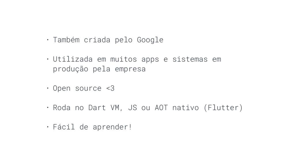 • Também criada pelo Google • Utilizada em muit...