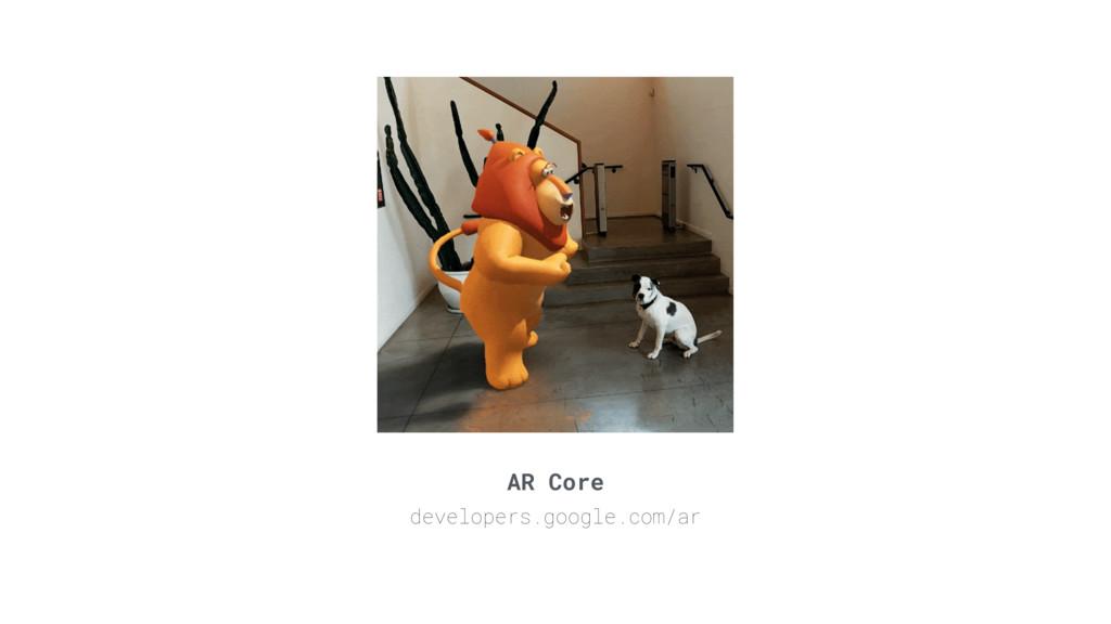 AR Core developers.google.com/ar