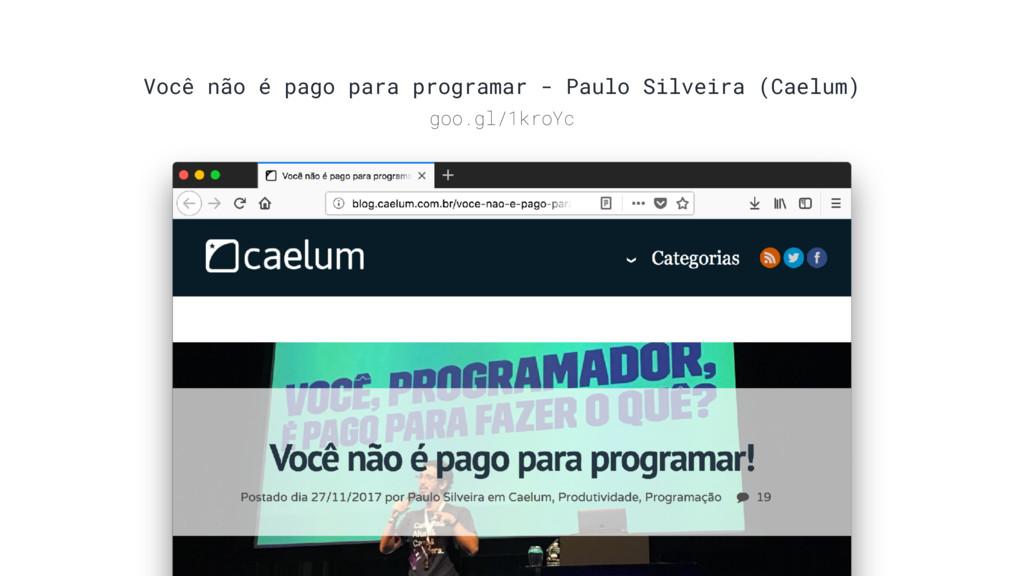 Você não é pago para programar - Paulo Silveira...