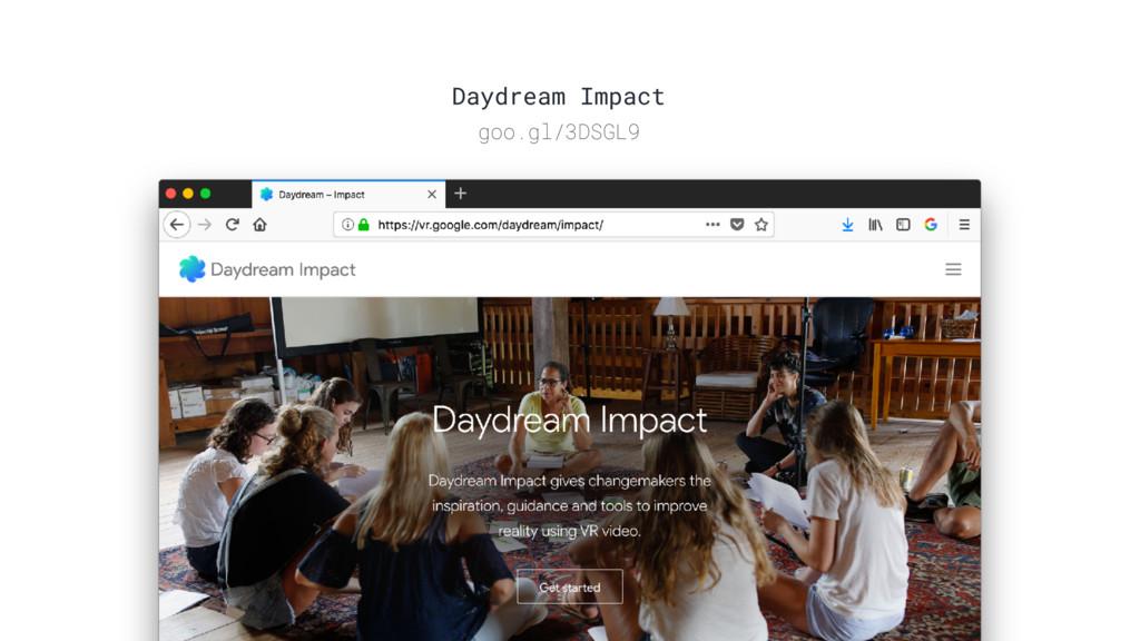 Daydream Impact goo.gl/3DSGL9