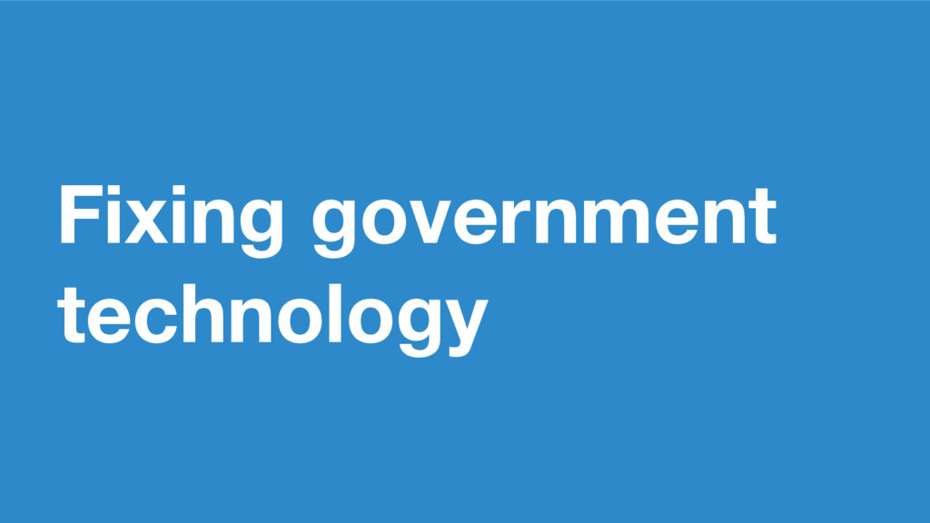 Fixing government technology