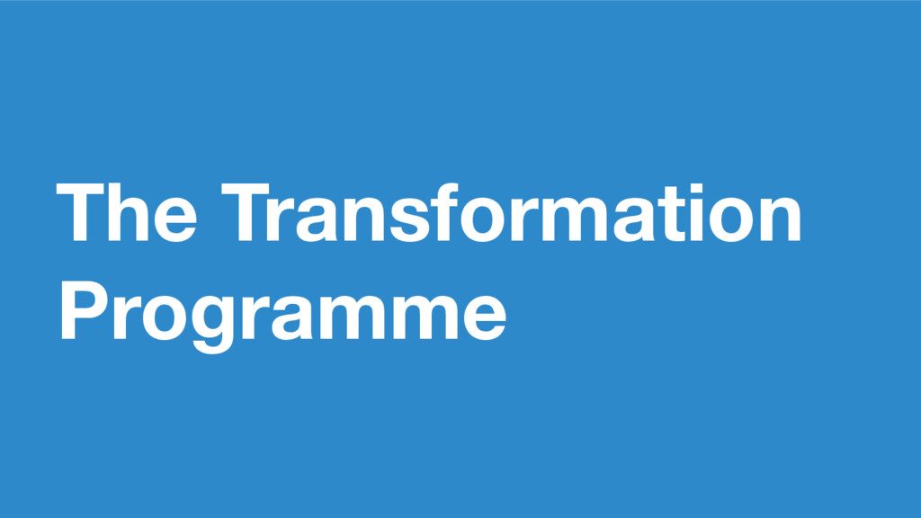 The Transformation Programme