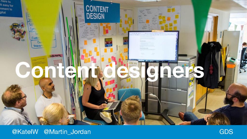 GDS Content designers @KateIW @Martin_Jordan
