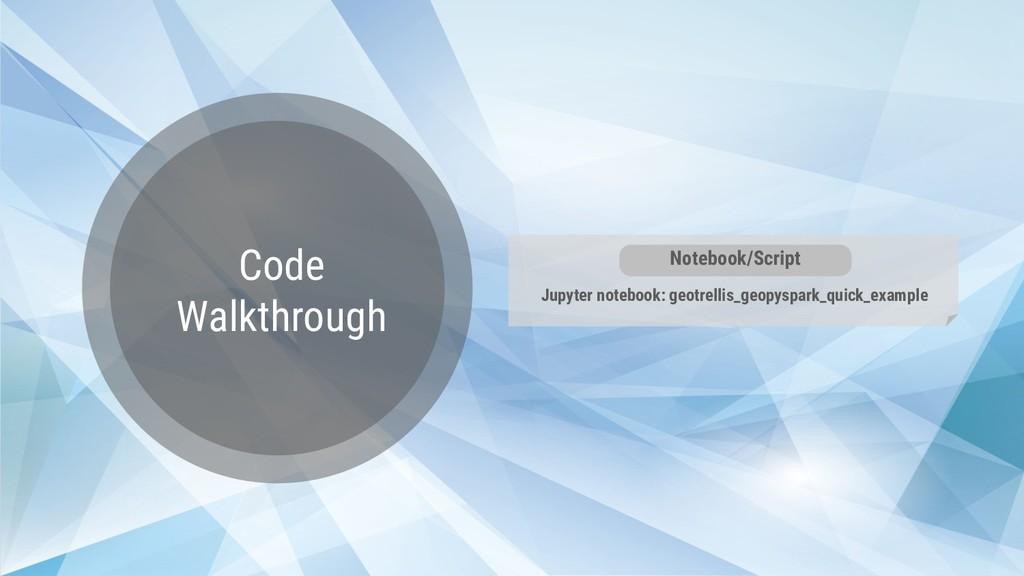 Code Walkthrough Jupyter notebook: geotrellis_g...