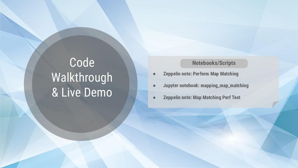 Code Walkthrough & Live Demo ● Zeppelin note: P...