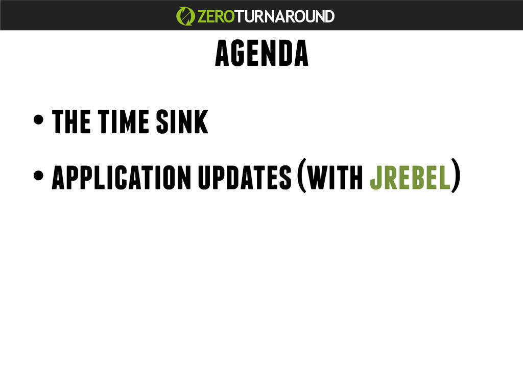agenda • the time sink • application updates (w...