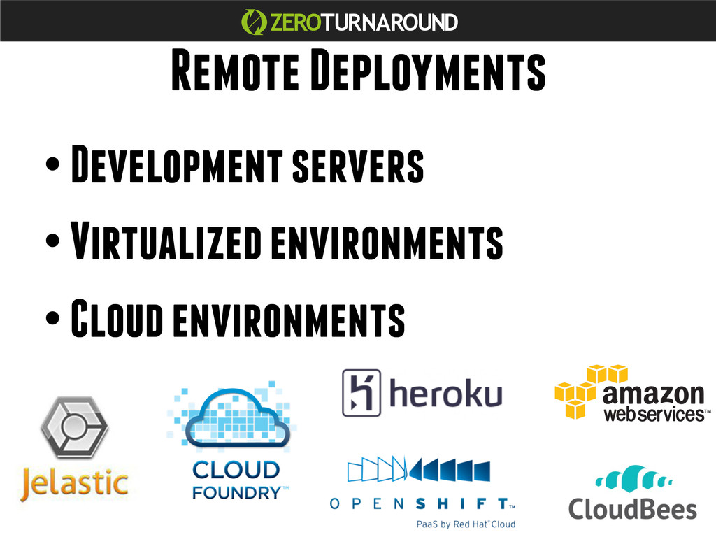 Remote Deployments •Development servers •Virt...