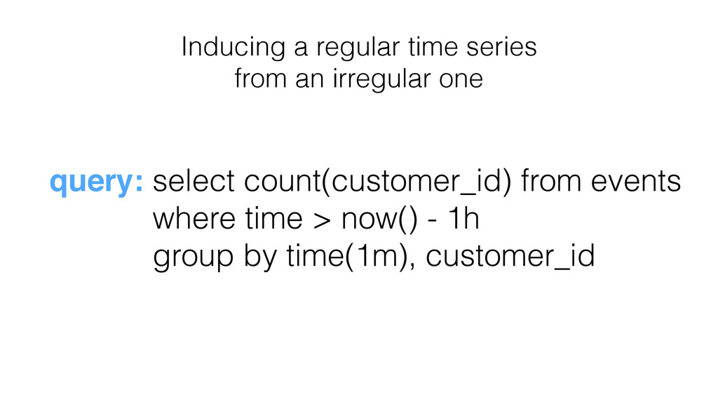 Inducing a regular time series from an irregula...